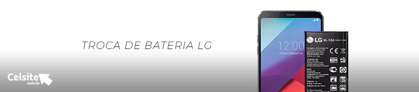 Troca de Bateria LG