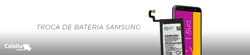 Troca de Bateria Samsung