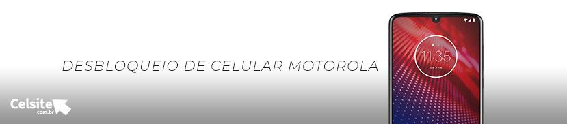 Desbloqueio de Celular Motorola