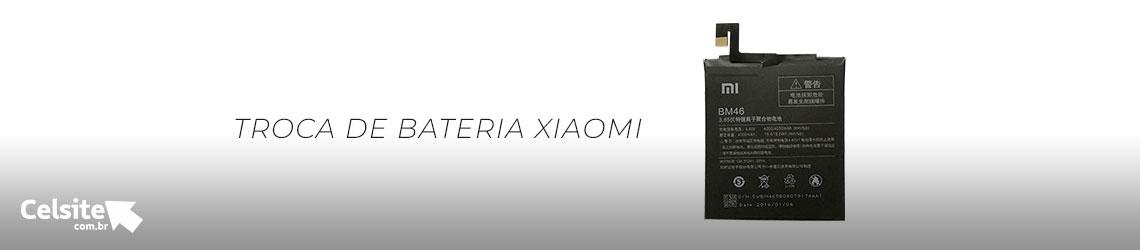 Troca de bateria Xiaomi