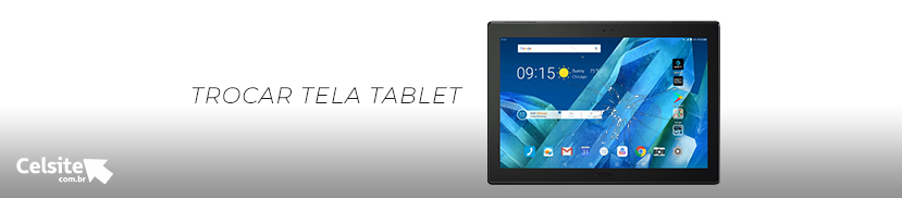 Trocar Tela Tablet